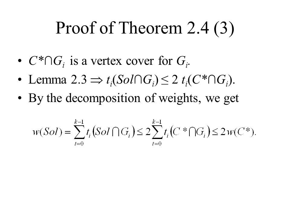 Proof of Theorem 2.4 (3) C*∩Gi is a vertex cover for Gi.