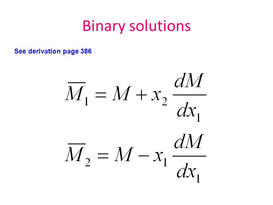 Binary solutions See derivation page 386