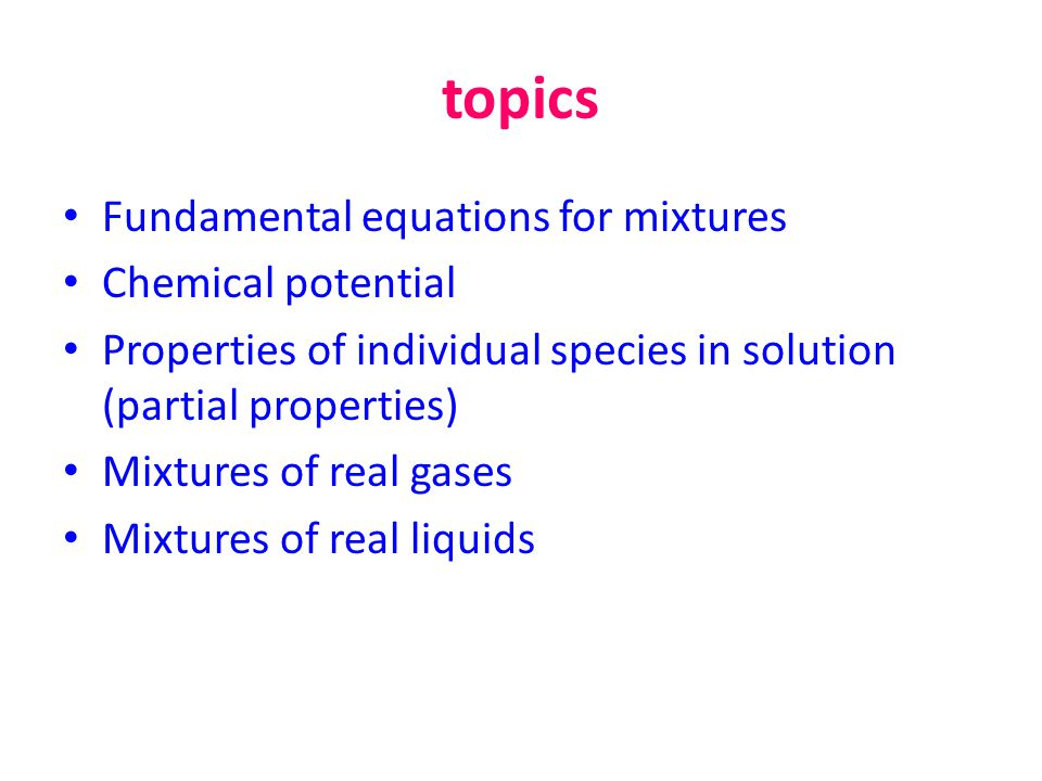 topics Fundamental equations for mixtures Chemical potential