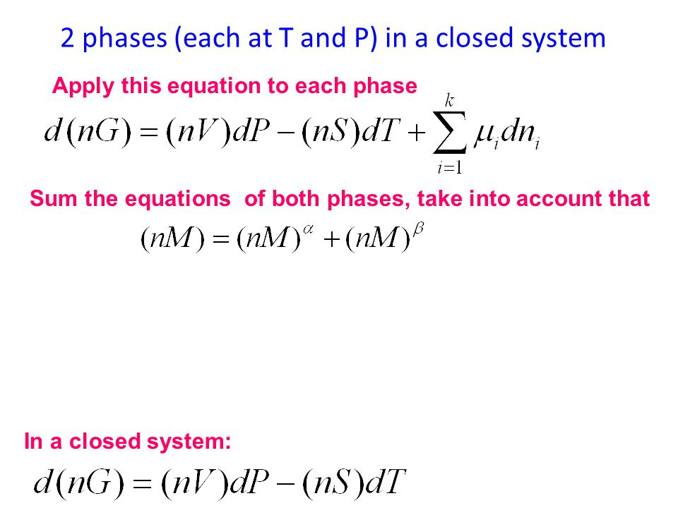 2 phases (each at T and P) in a closed system