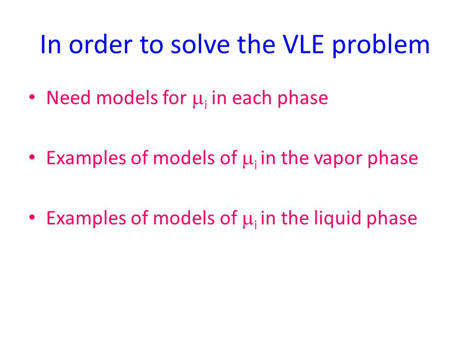 In order to solve the VLE problem