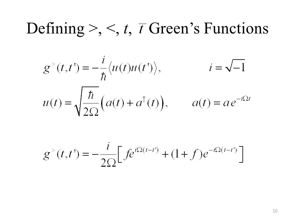 Defining >, <, t, Green's Functions