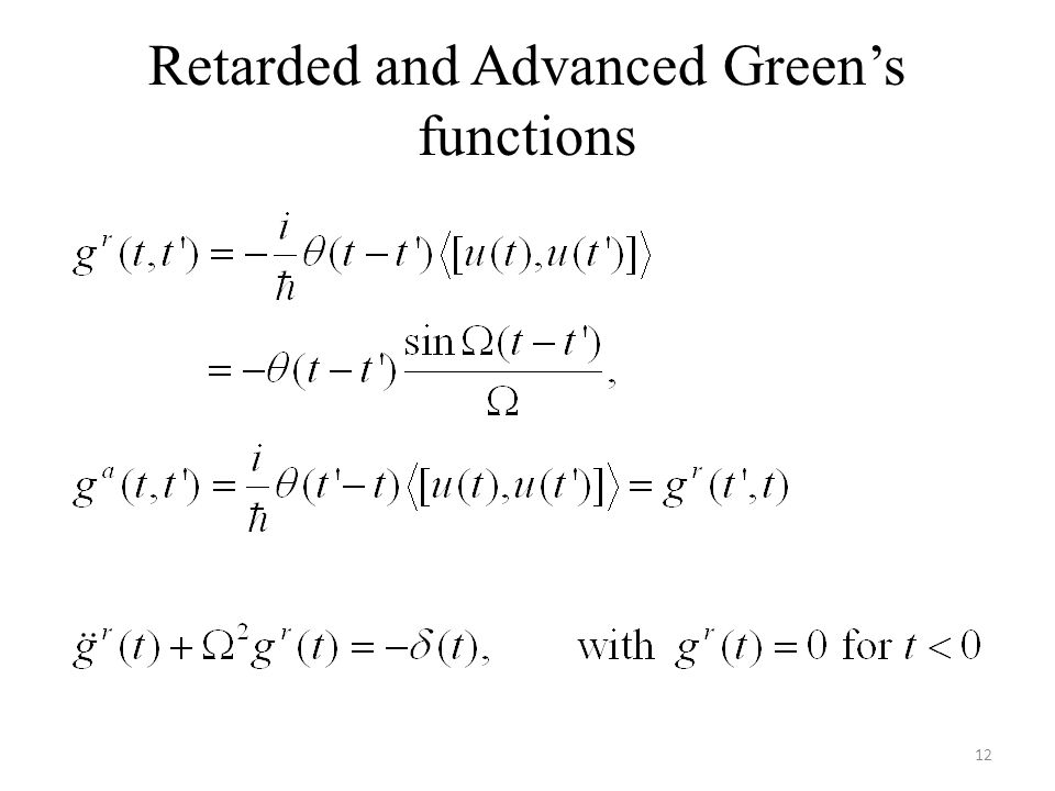 Retarded and Advanced Green's functions