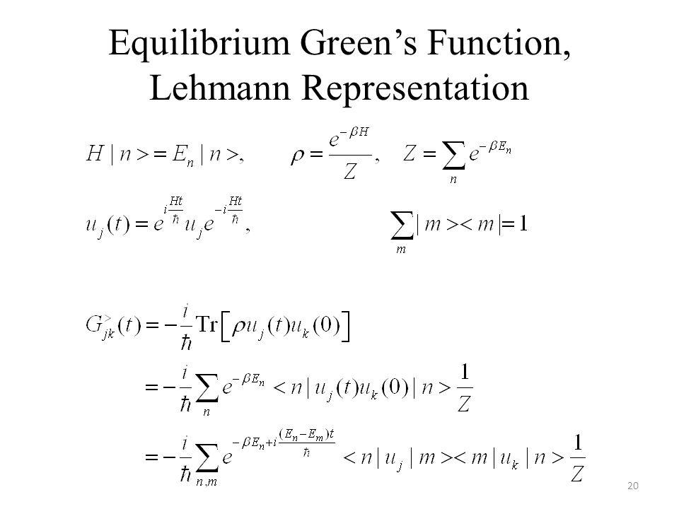 Equilibrium Green's Function, Lehmann Representation