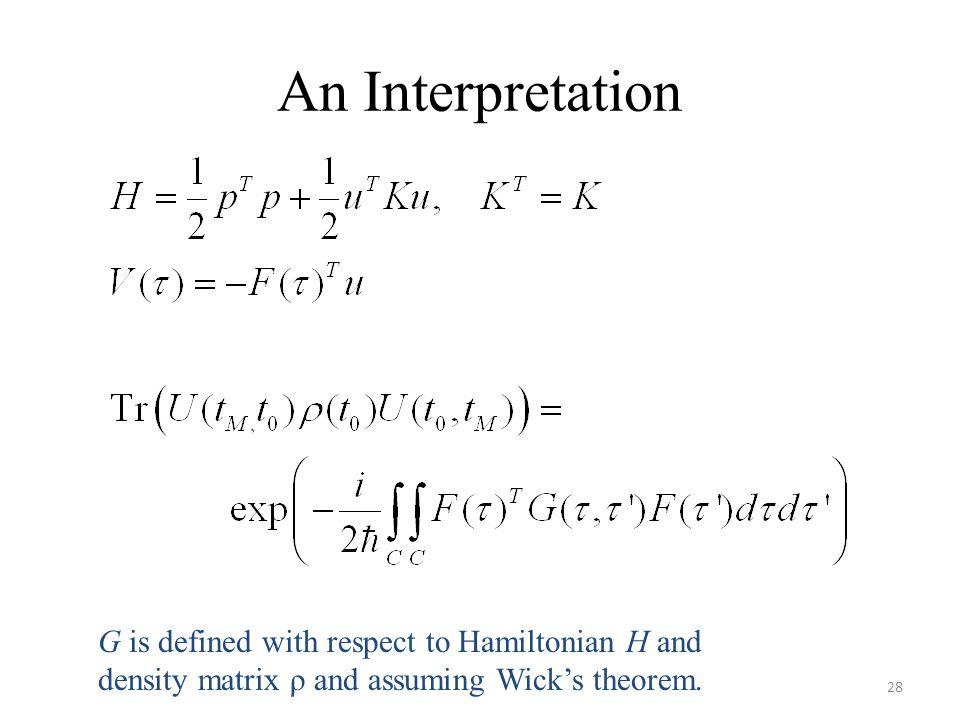 An Interpretation This is originally due to Schwinger.