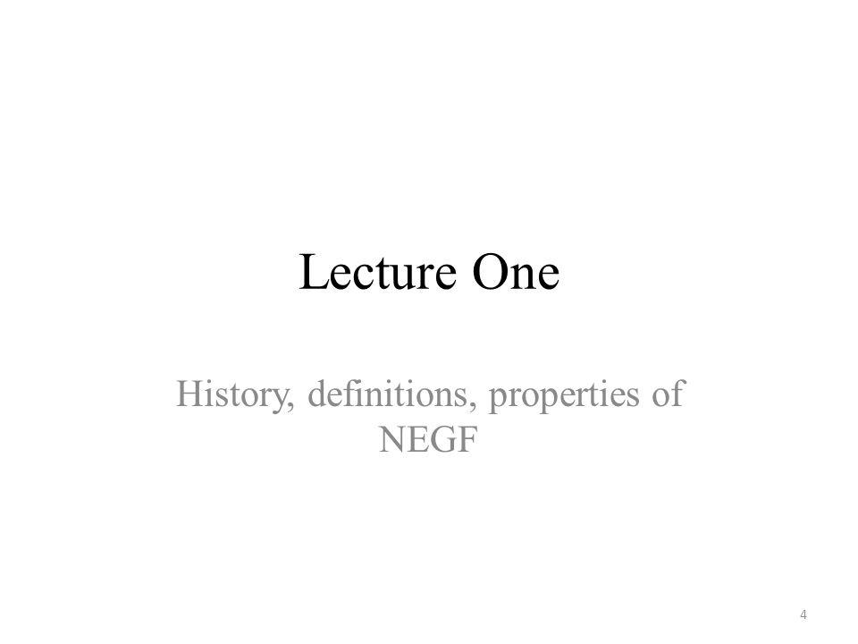 History, definitions, properties of NEGF