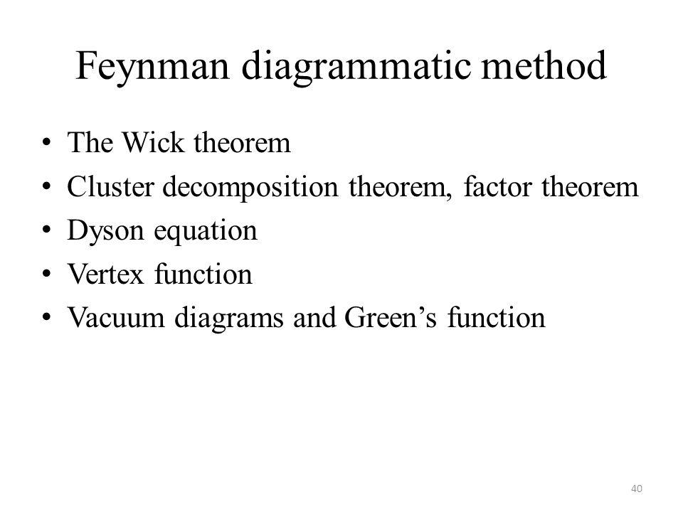 Feynman diagrammatic method