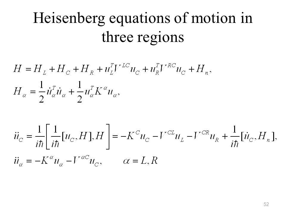 Heisenberg equations of motion in three regions
