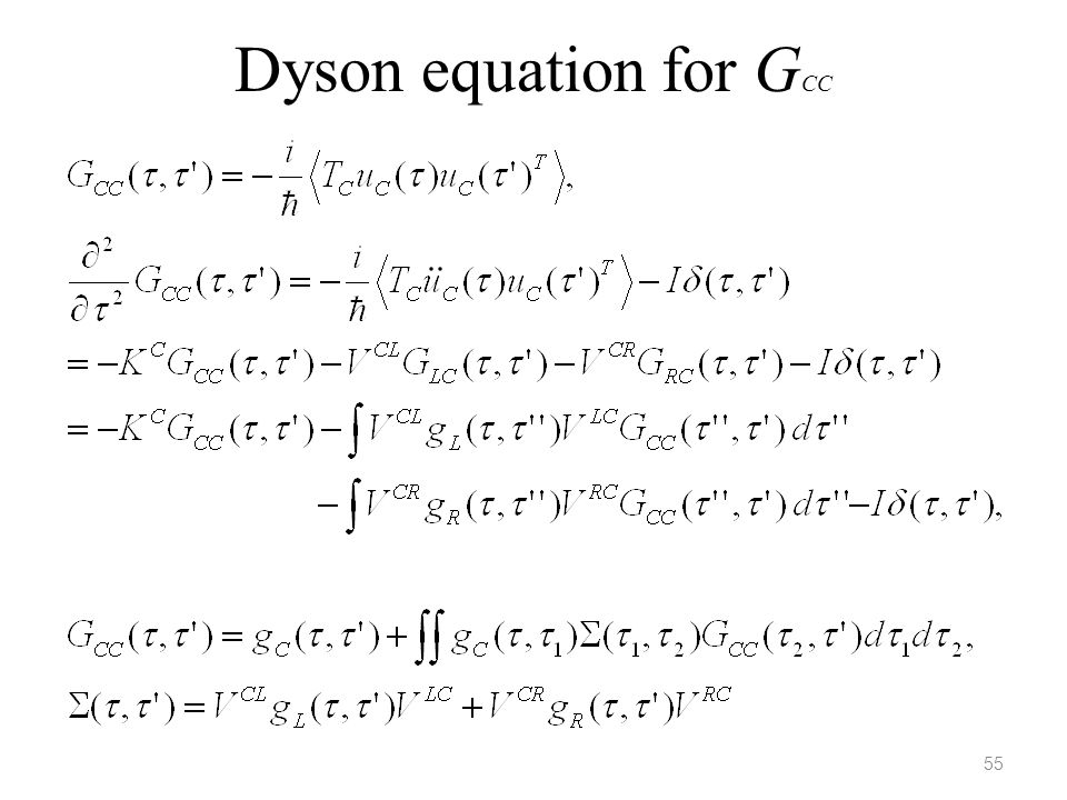 Dyson equation for GCC In this derivation, we assume Hn = 0. 55