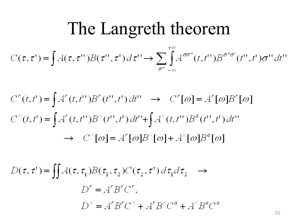 The Langreth theorem Need to use the relation between G++, G- -, G+-, and G+- with Gr and G<. See Haug & Jauho, page 66.