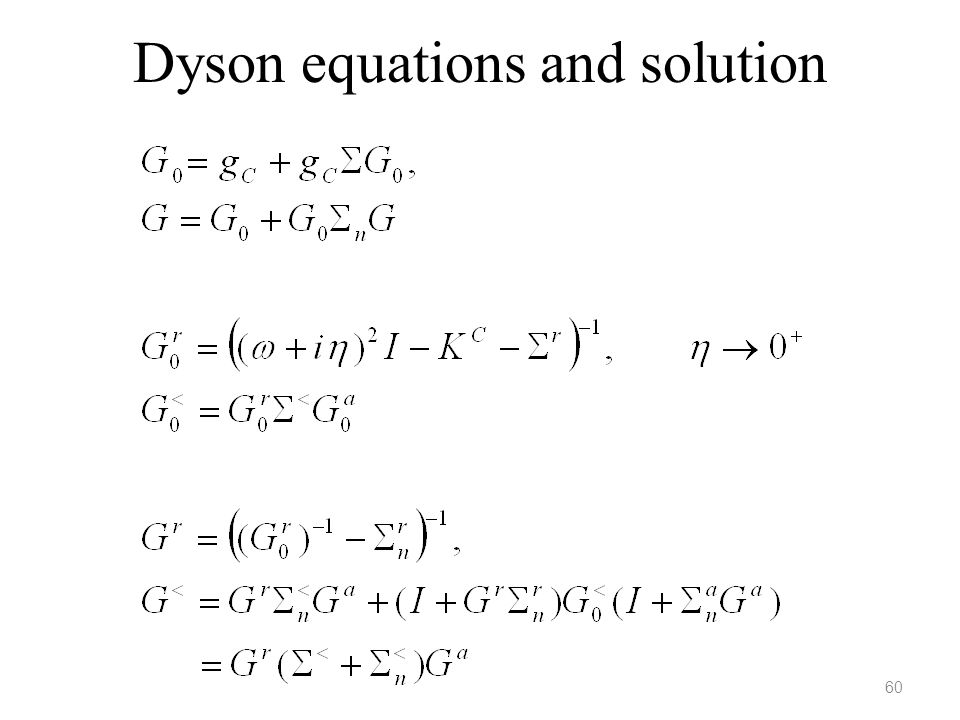 Dyson equations and solution