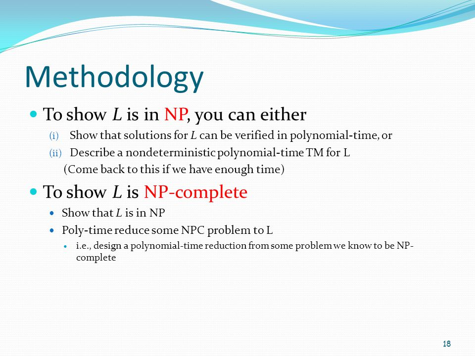 Methodology To show L is in NP, you can either