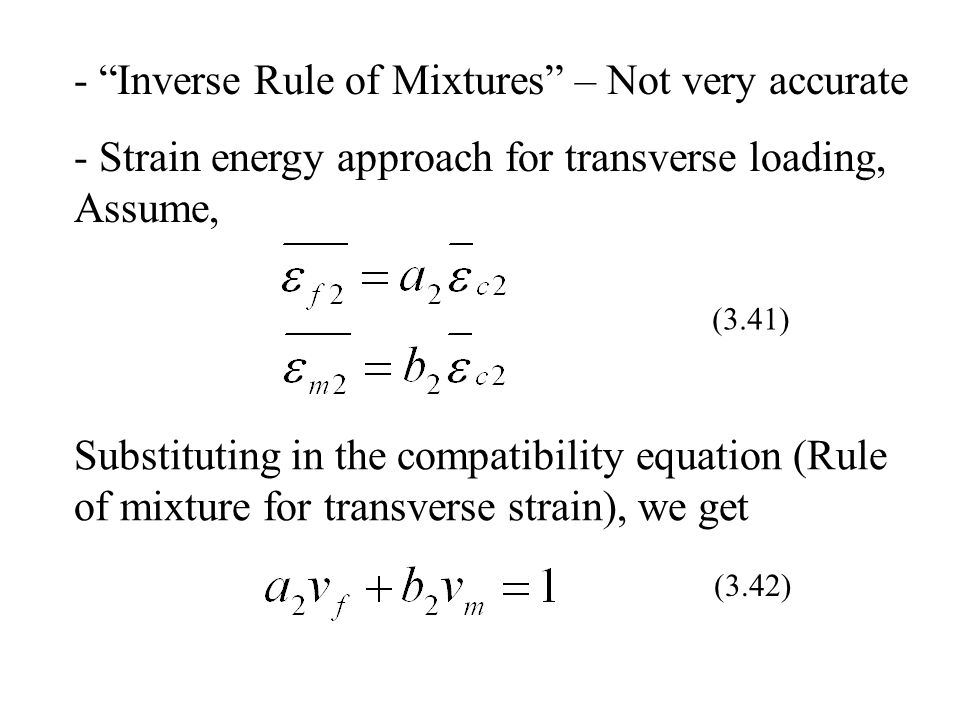 - Inverse Rule of Mixtures – Not very accurate