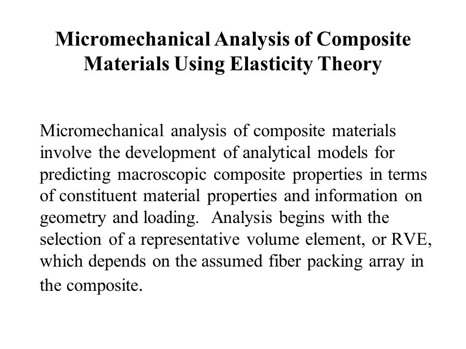 Micromechanical Analysis of Composite Materials Using Elasticity Theory