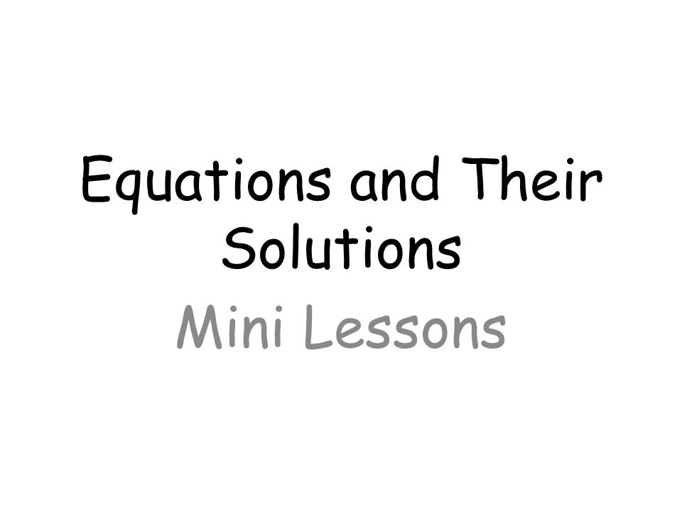 Equations and Their Solutions