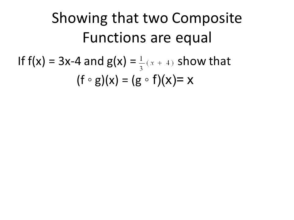 Showing that two Composite Functions are equal
