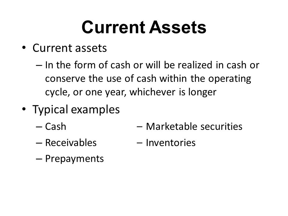 Current Assets Current assets Typical examples
