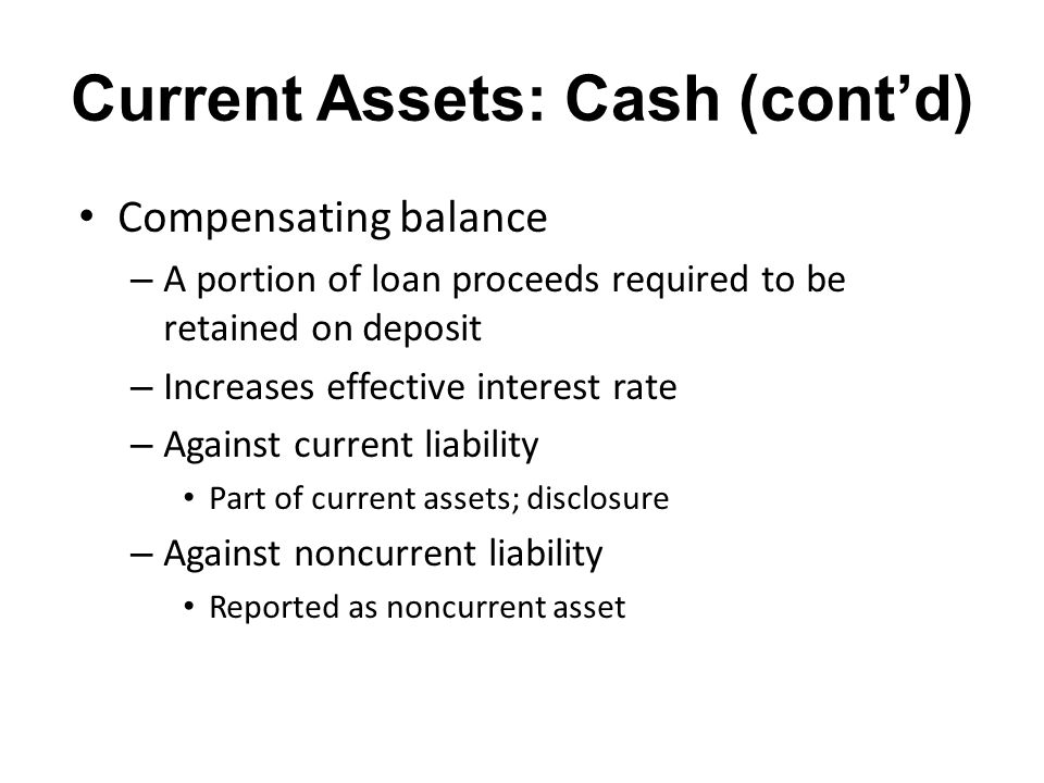 Current Assets: Cash (cont'd)