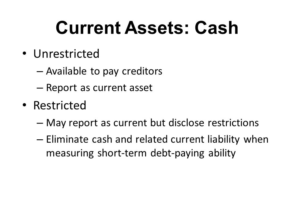 Current Assets: Cash Unrestricted Restricted