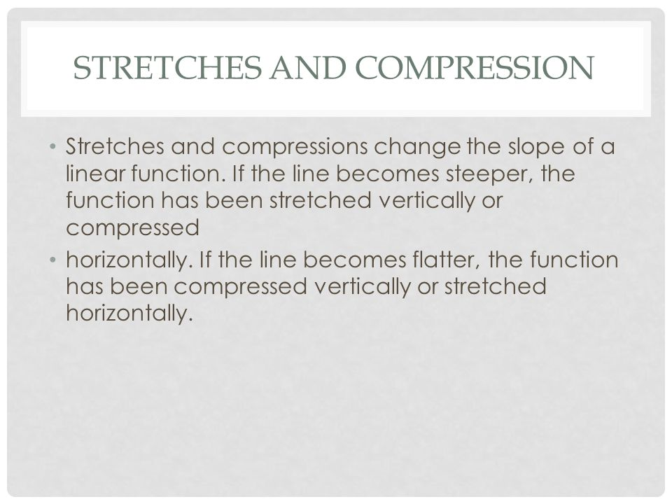 Stretches and compression