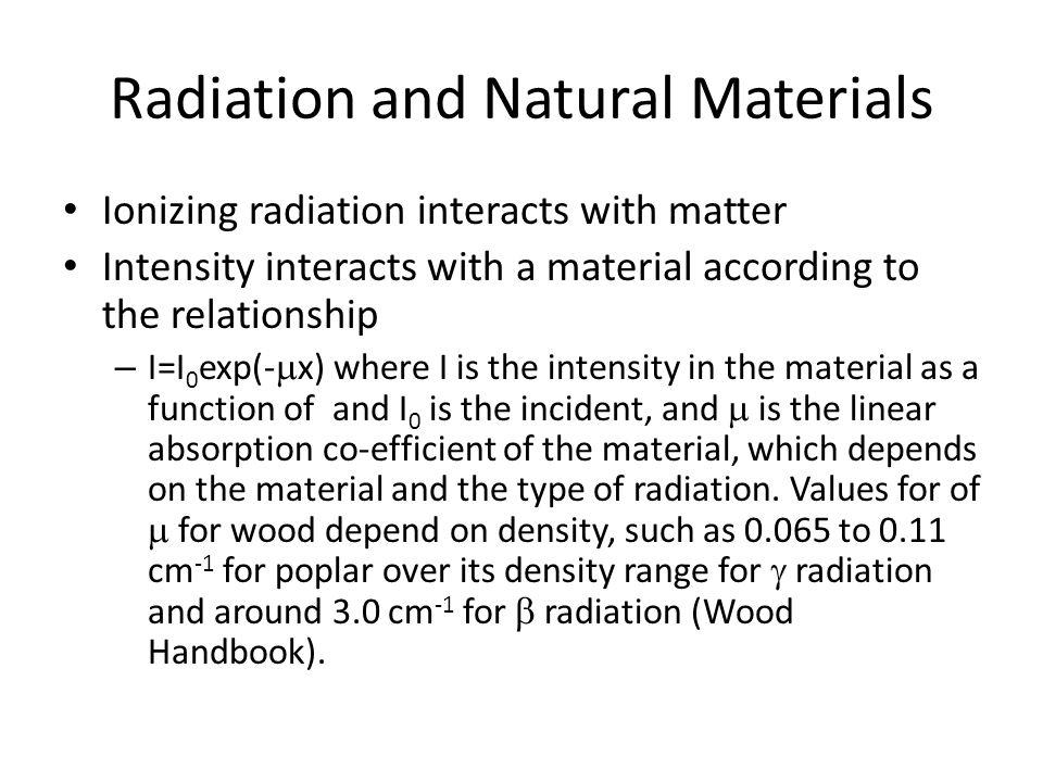 Radiation and Natural Materials