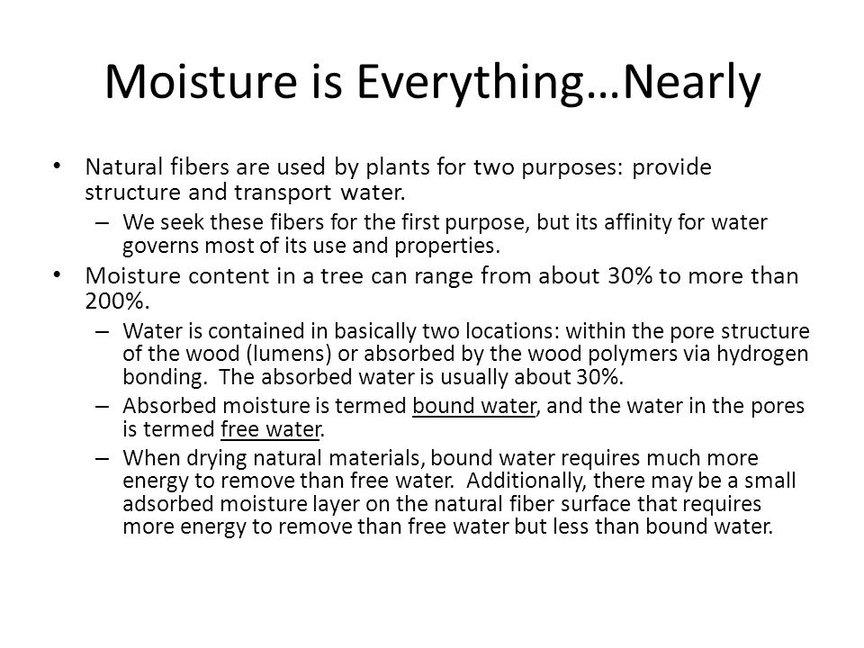 Moisture is Everything…Nearly