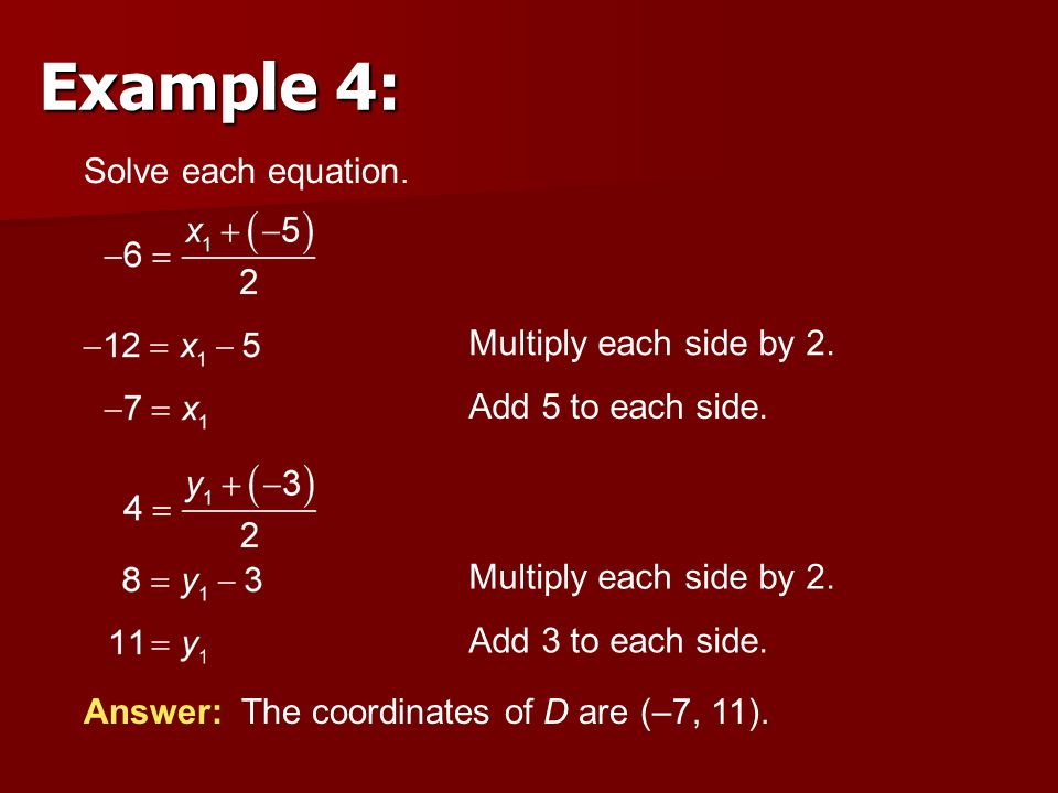 Example 4: Solve each equation. Multiply each side by 2.