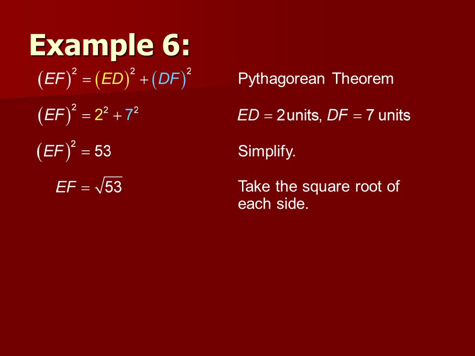 Example 6: Pythagorean Theorem Simplify.