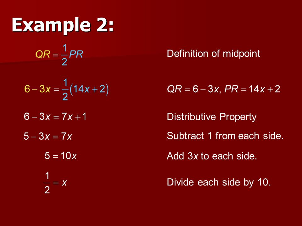 Example 2: Definition of midpoint Distributive Property