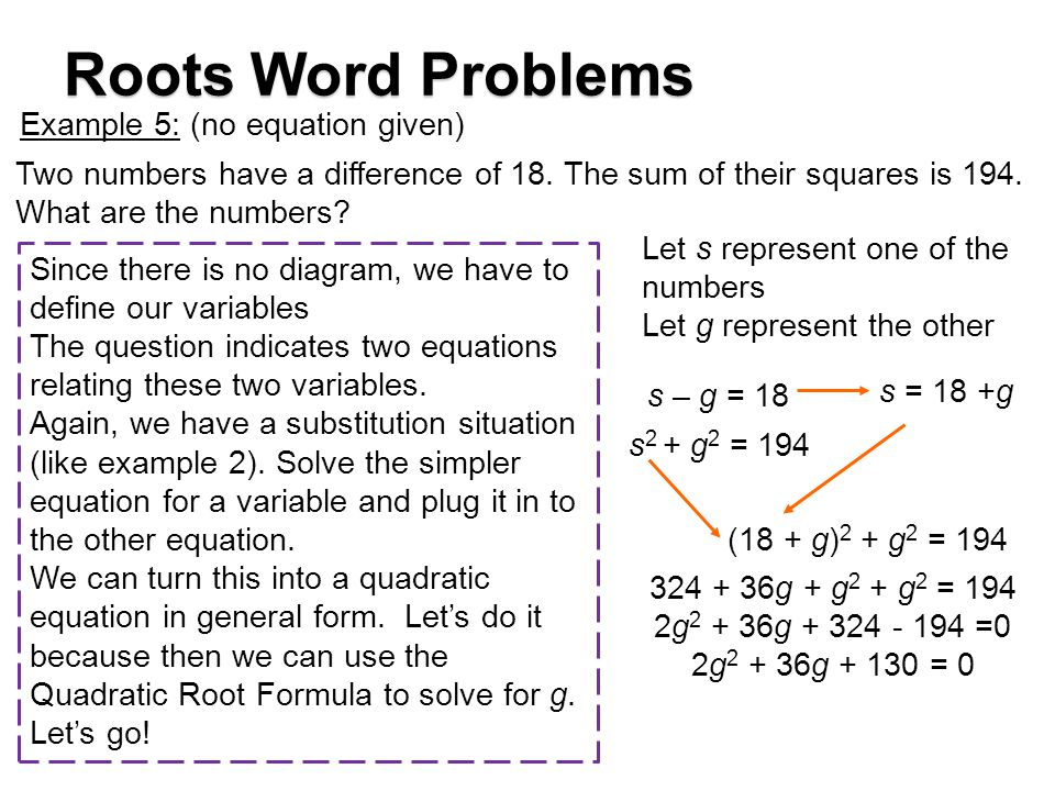 Roots Word Problems Example 5: (no equation given)