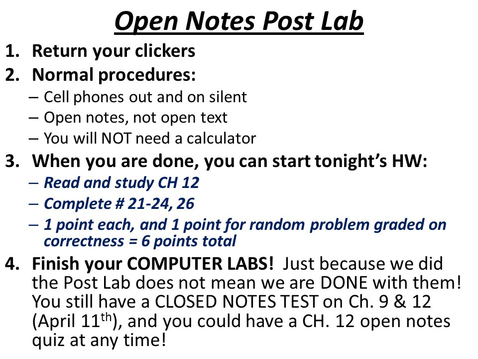Open Notes Post Lab Return your clickers Normal procedures: