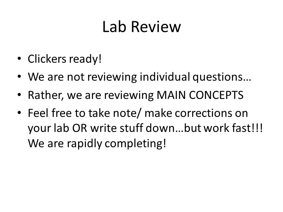 Lab Review Clickers ready! We are not reviewing individual questions…
