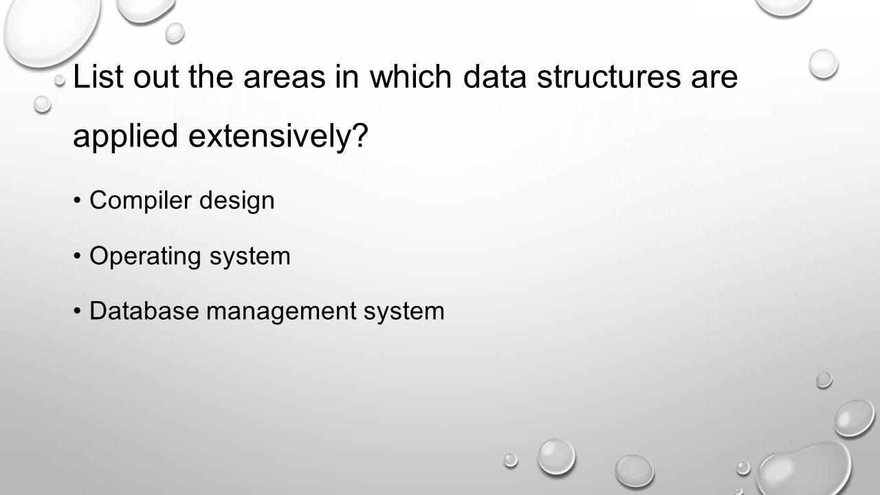 List out the areas in which data structures are applied extensively
