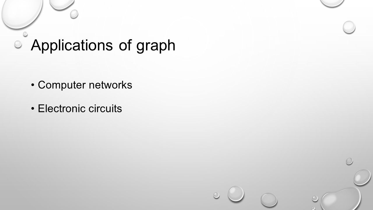 Applications of graph Computer networks Electronic circuits