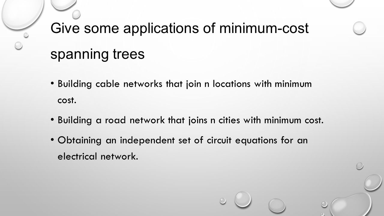 Give some applications of minimum-cost spanning trees