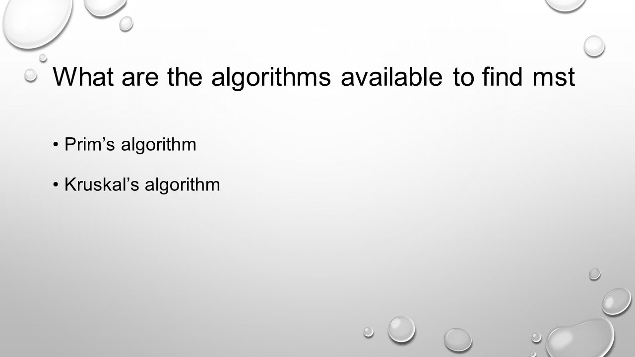 What are the algorithms available to find mst