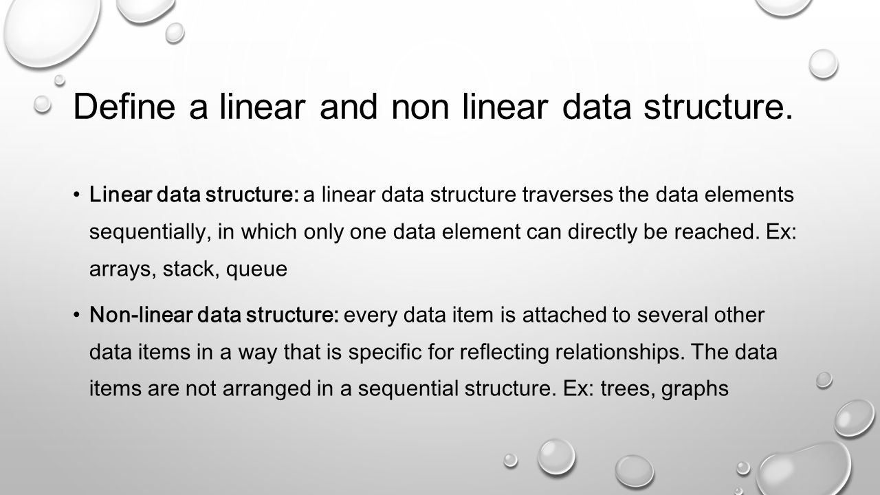 Define a linear and non linear data structure.