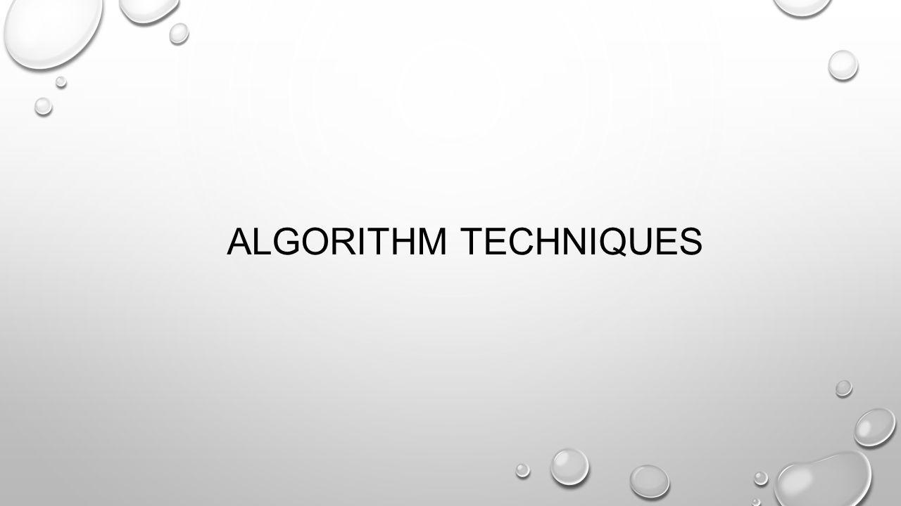 ALGORITHM TECHNIQUES