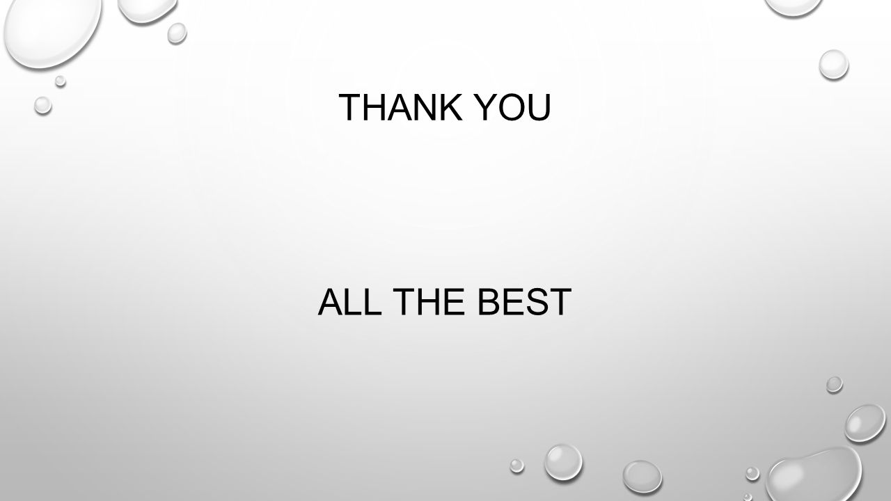 THANK YOU ALL THE BEST