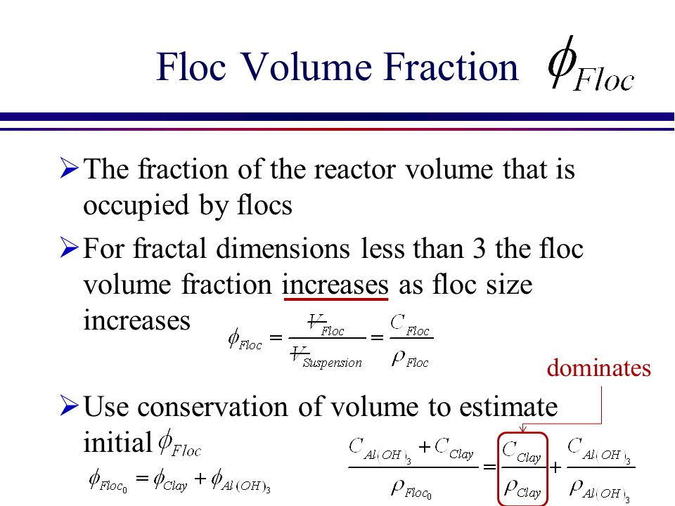 Floc Volume Fraction The fraction of the reactor volume that is occupied by flocs.