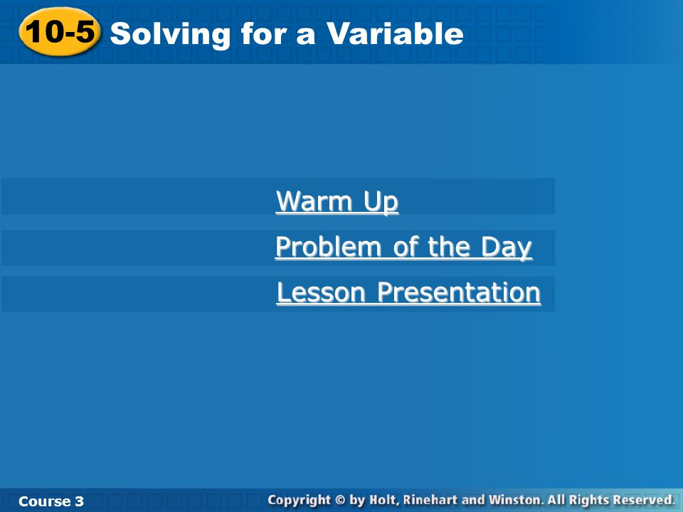 10-5 Solving for a Variable Warm Up Problem of the Day