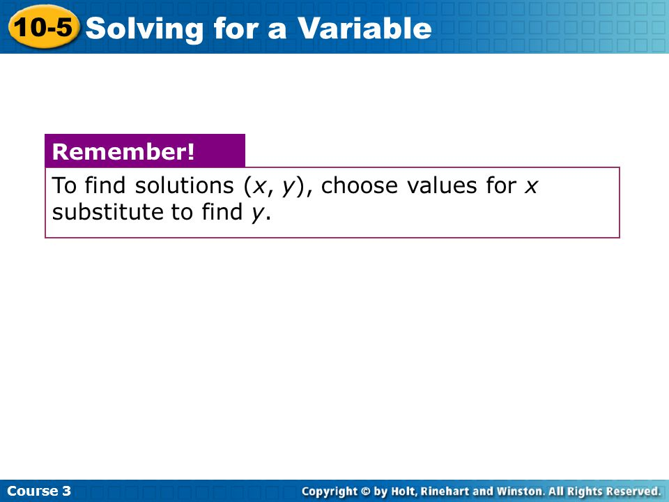 Solving for a Variable 10-5 Remember!