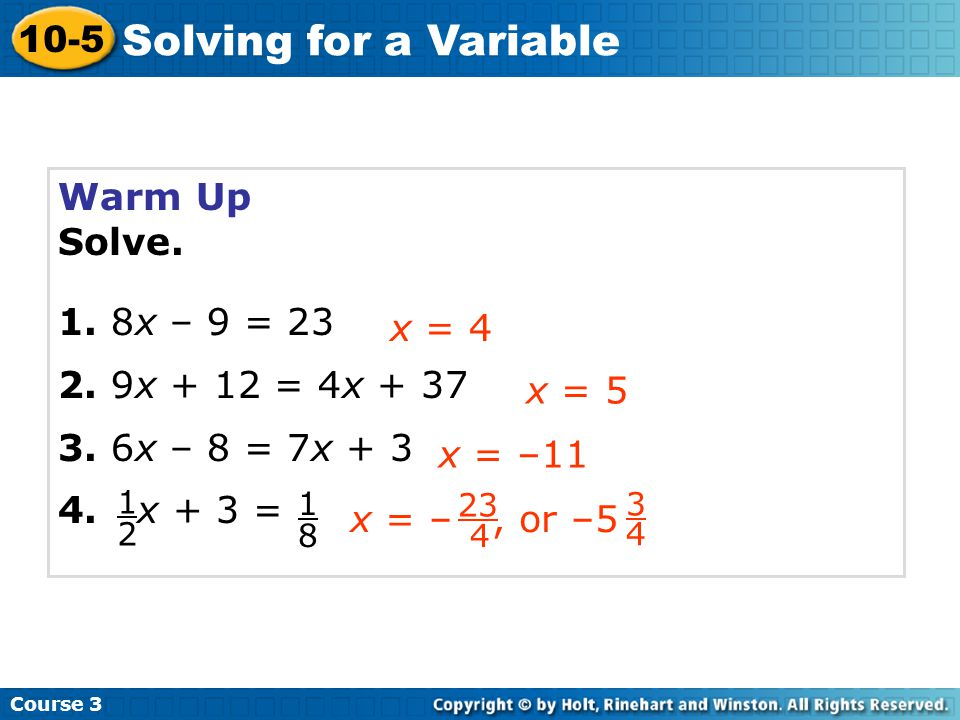 Solving for a Variable 10-5 Warm Up Solve. 1. 8x – 9 = 23
