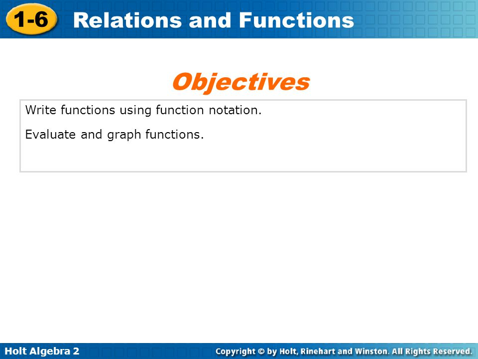 Objectives Write functions using function notation.