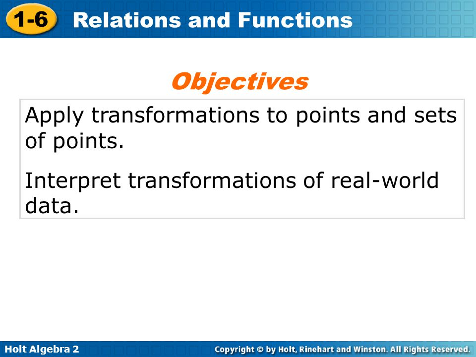 Objectives Apply transformations to points and sets of points.