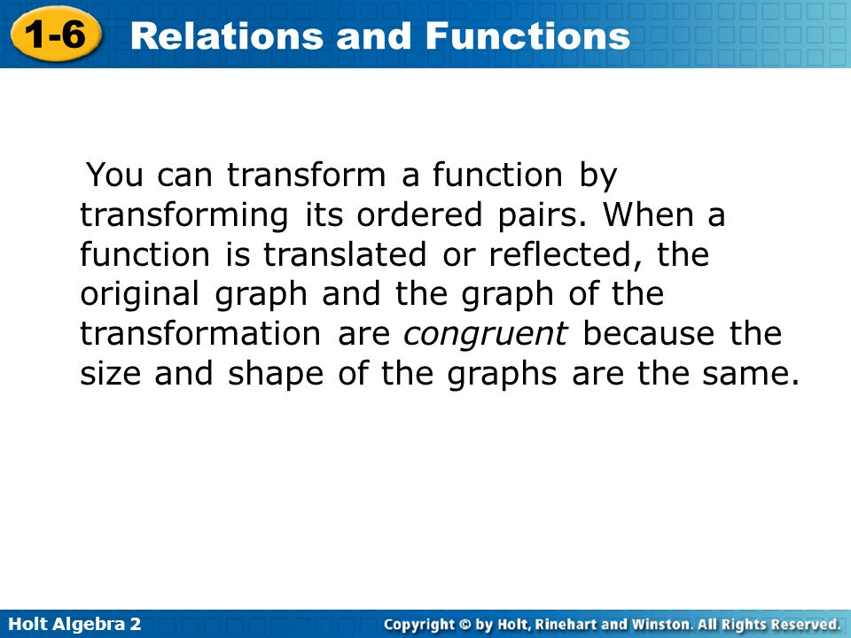 You can transform a function by transforming its ordered pairs
