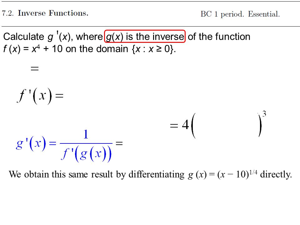 Calculate g (x), where g(x) is the inverse of the function