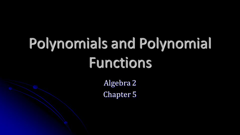 Polynomials and Polynomial Functions