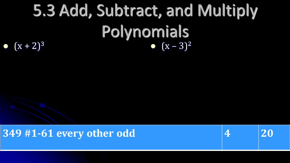 5.3 Add, Subtract, and Multiply Polynomials