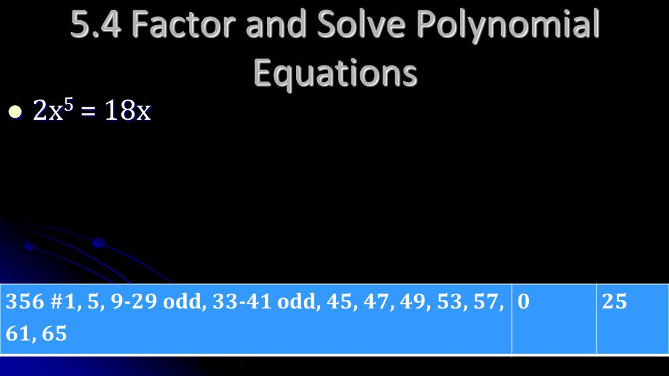 5.4 Factor and Solve Polynomial Equations
